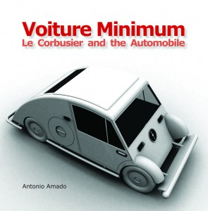 Voiture Minimum Le Corbusier and the Automobile, MIT Press, Book Cover © The MIT Press