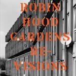 Robin Hood Gardens Re-Visions ©Twentieth Century Society