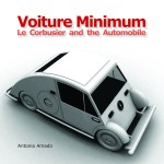 Voiture Minimum Le Corbusier and the Automobile by Antonio Amado, MIT Press, Book Cover ©The MIT Press