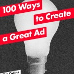 100 Ways to Create a Great Ad by Tim Collins, credit Laurence King Publishing