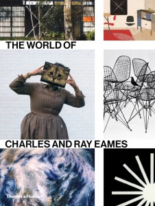 World of Charles and Ray Eames © Thames and Hudson