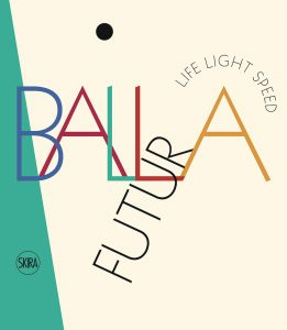 FuturBalla: Life Light Speed is edited by Ester Coen and published by Skira