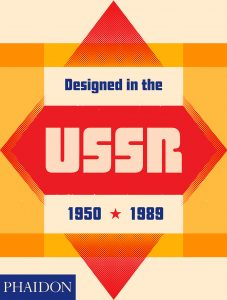 Designed in the USSR 1950-1989, Phaidon