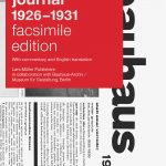'Bauhaus Journals 1926 – 2931', edited and published Lars Müller Publishers in collaboration with Bauhaus-Archiv/Museum für Gestaltung.